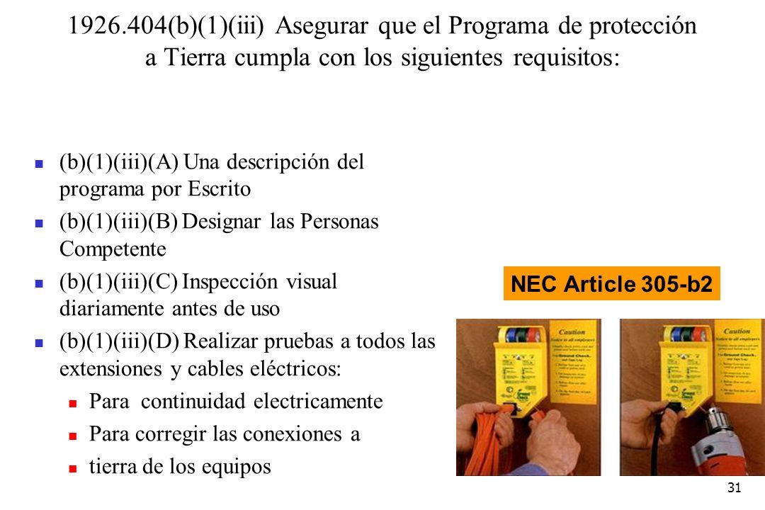 31 1926.404(b)(1)(iii) Asegurar que el Programa de protección a Tierra cumpla con los siguientes requisitos: (b)(1)(iii)(A) Una descripción del progra