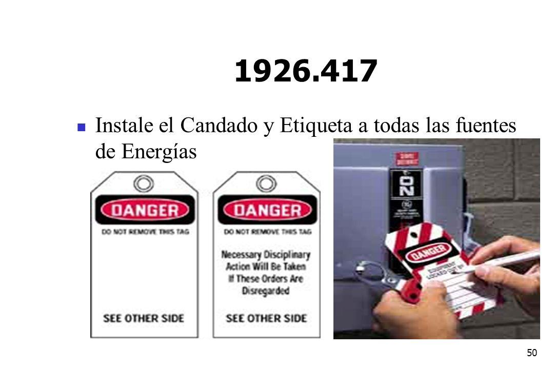 50 1926.417 Instale el Candado y Etiqueta a todas las fuentes de Energías