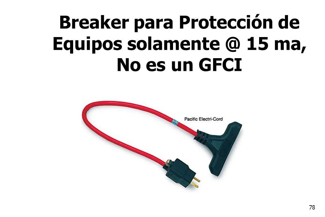 78 Breaker para Protección de Equipos solamente @ 15 ma, No es un GFCI