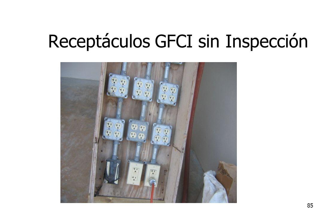 85 Receptáculos GFCI sin Inspección