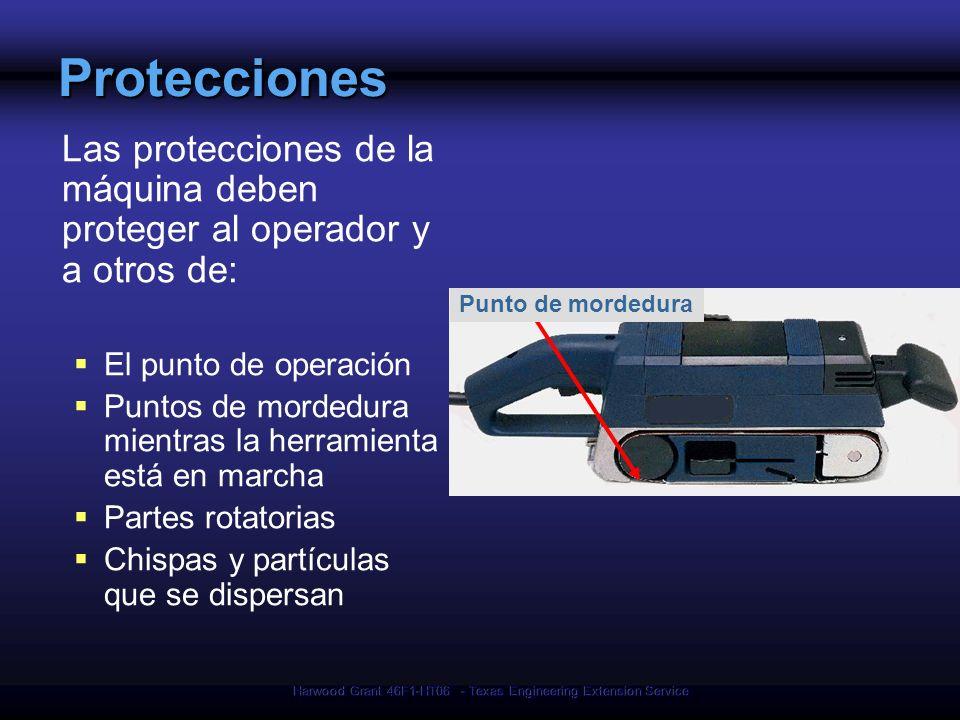Harwood Grant 46F1-HT06 - Texas Engineering Extension Service Protecciones Las protecciones de la máquina deben proteger al operador y a otros de: El