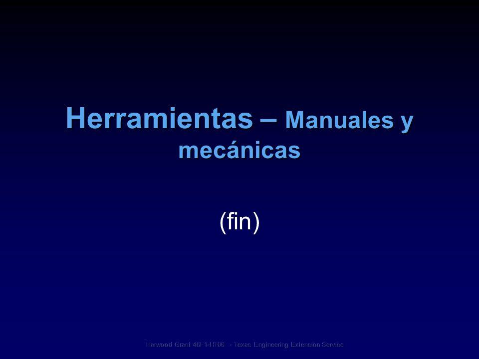 Herramientas – Manuales y mecánicas (fin)