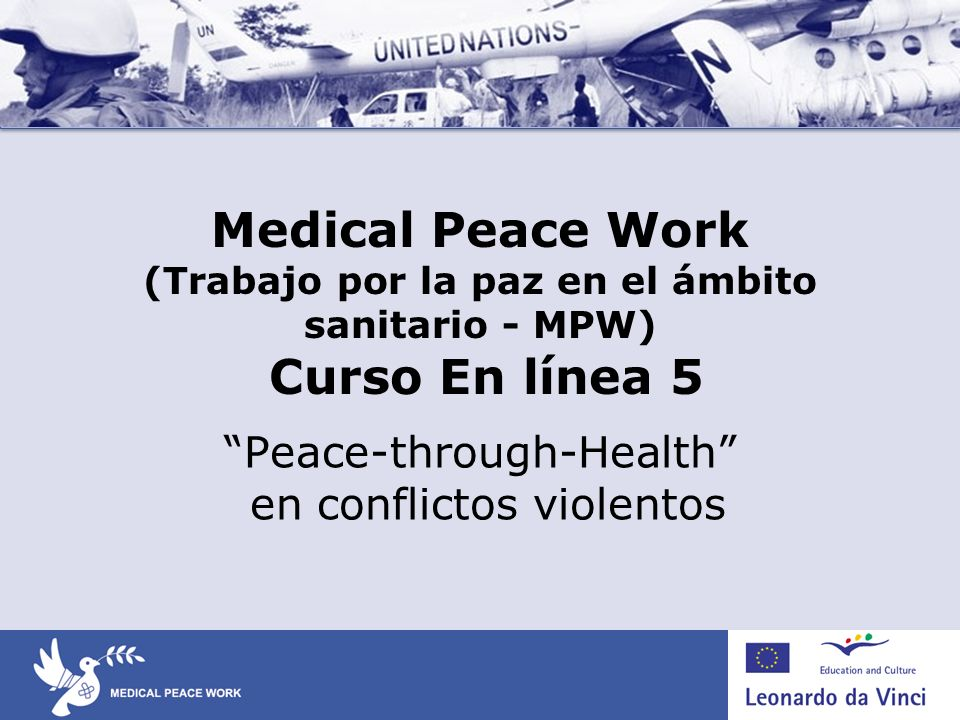 Medical Peace Work (Trabajo por la paz en el ámbito sanitario - MPW) Curso En línea 5 Peace-through-Health en conflictos violentos