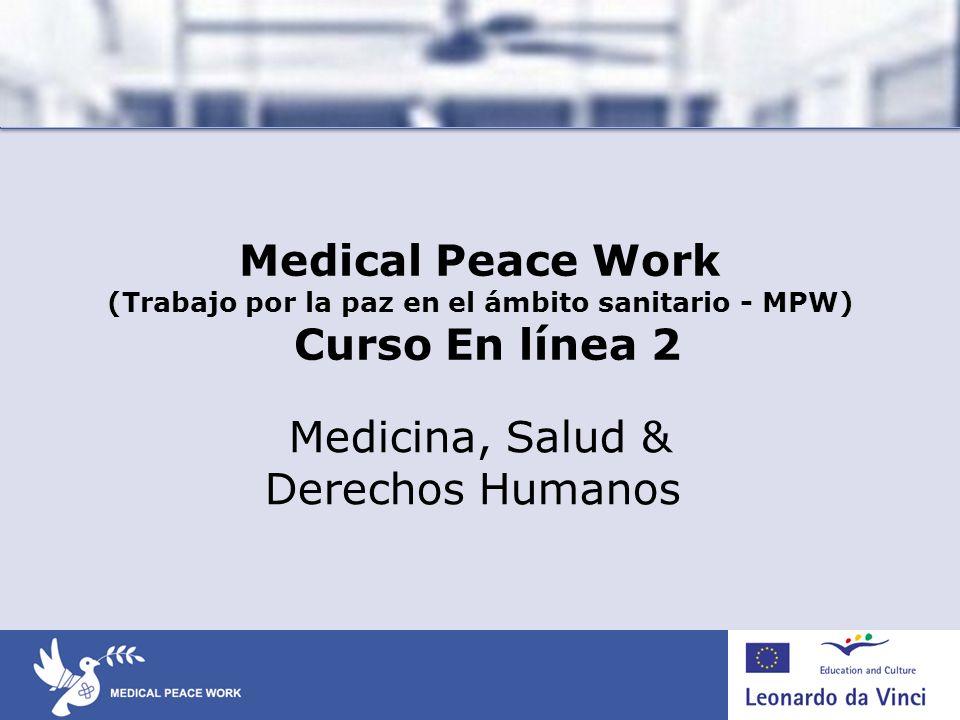 Medical Peace Work (Trabajo por la paz en el ámbito sanitario - MPW) Curso En línea 2 Medicina, Salud & Derechos Humanos