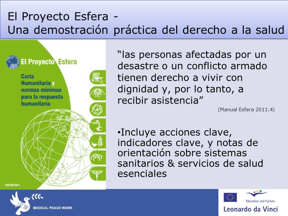 El Proyecto Esfera - Una demostración práctica del derecho a la salud las personas afectadas por un desastre o un conflicto armado tienen derecho a vi