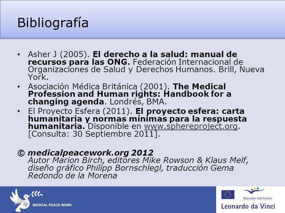 Bibliografía Asher J (2005). El derecho a la salud: manual de recursos para las ONG. Federación Internacional de Organizaciones de Salud y Derechos Hu
