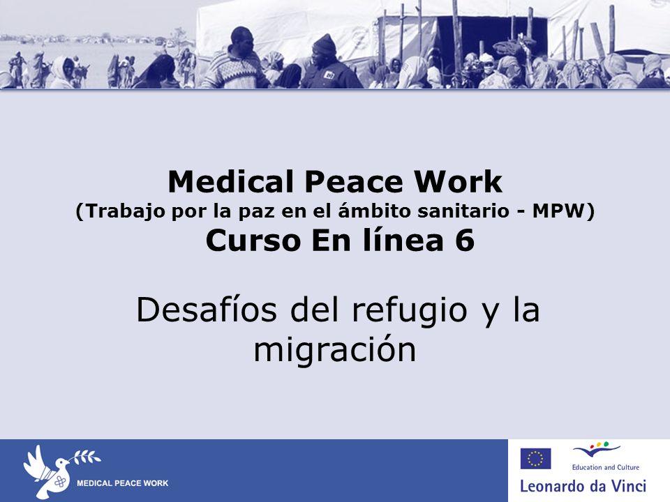 Medical Peace Work (Trabajo por la paz en el ámbito sanitario - MPW) Curso En línea 6 Desafíos del refugio y la migración