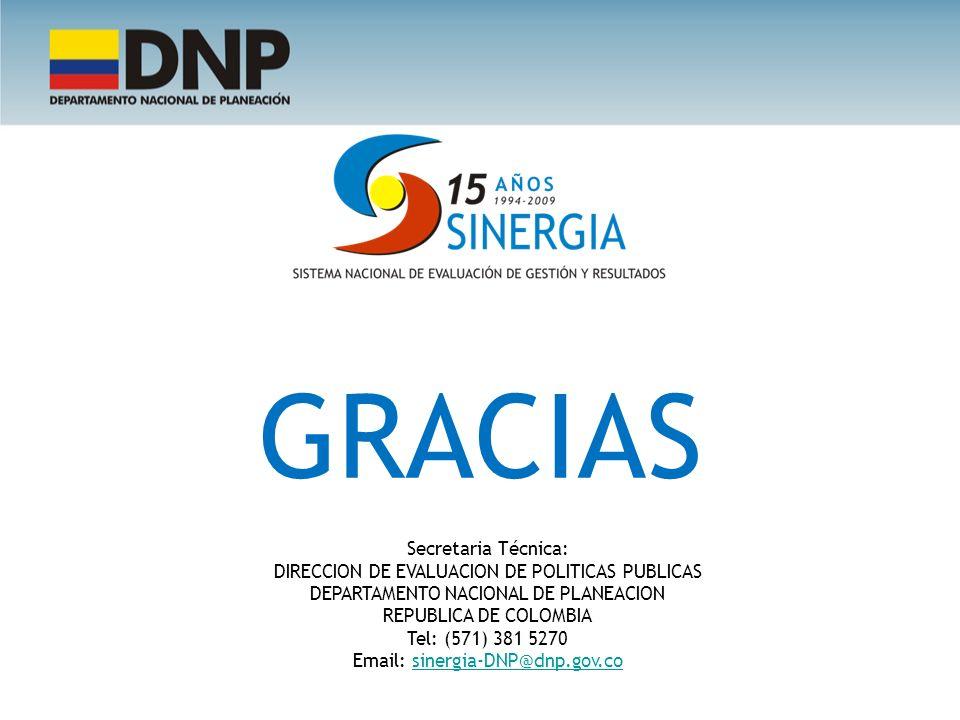 GRACIAS Secretaria Técnica: DIRECCION DE EVALUACION DE POLITICAS PUBLICAS DEPARTAMENTO NACIONAL DE PLANEACION REPUBLICA DE COLOMBIA Tel: (571) 381 527