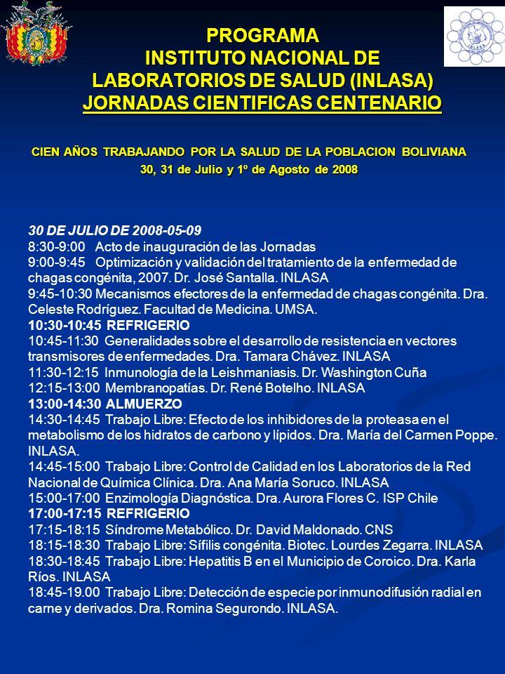 PROGRAMA INSTITUTO NACIONAL DE LABORATORIOS DE SALUD (INLASA) JORNADAS CIENTIFICAS CENTENARIO CIEN AÑOS TRABAJANDO POR LA SALUD DE LA POBLACION BOLIVI