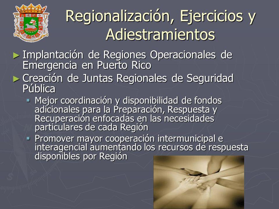 Regionalización, Ejercicios y Adiestramientos Implantación de Regiones Operacionales de Emergencia en Puerto Rico Implantación de Regiones Operacional