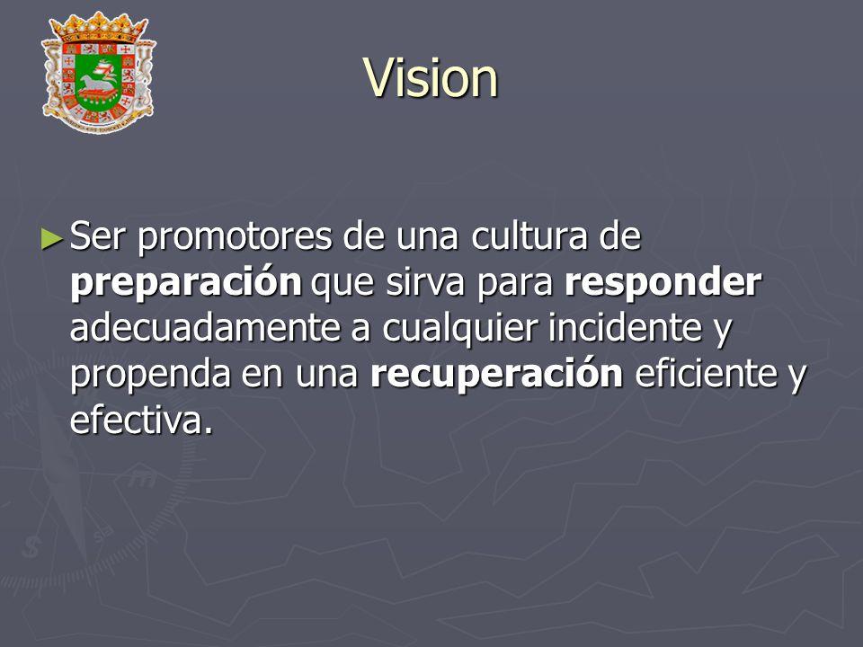 Vision Ser promotores de una cultura de preparación que sirva para responder adecuadamente a cualquier incidente y propenda en una recuperación eficie