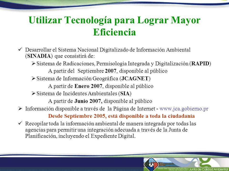 Utilizar Tecnología para Lograr Mayor Eficiencia Desarrollar el Sistema Nacional Digitalizado de Información Ambiental (SINADIA) que consistirá de: Si