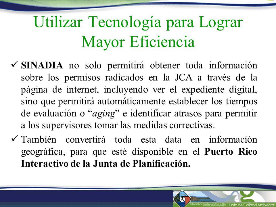 Utilizar Tecnología para Lograr Mayor Eficiencia SINADIA no solo permitirá obtener toda información sobre los permisos radicados en la JCA a través de