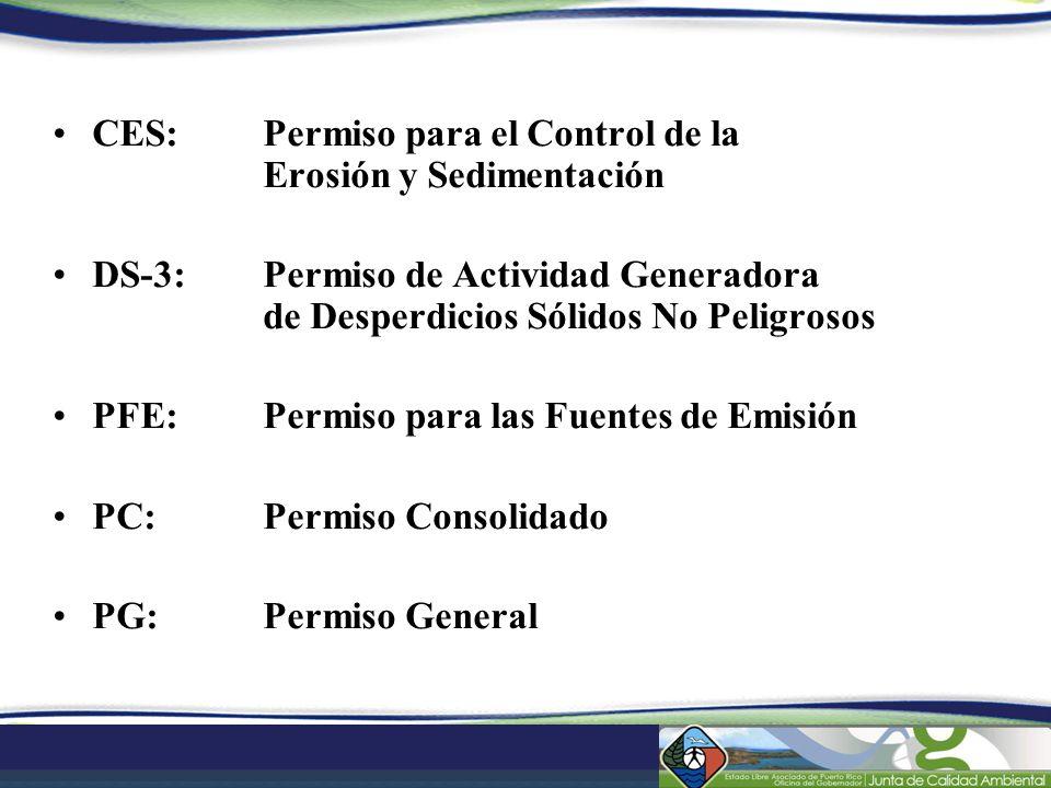 CES: Permiso para el Control de la Erosión y Sedimentación DS-3:Permiso de Actividad Generadora de Desperdicios Sólidos No Peligrosos PFE:Permiso para
