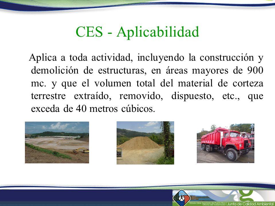 Aplica a toda actividad, incluyendo la construcción y demolición de estructuras, en áreas mayores de 900 mc. y que el volumen total del material de co