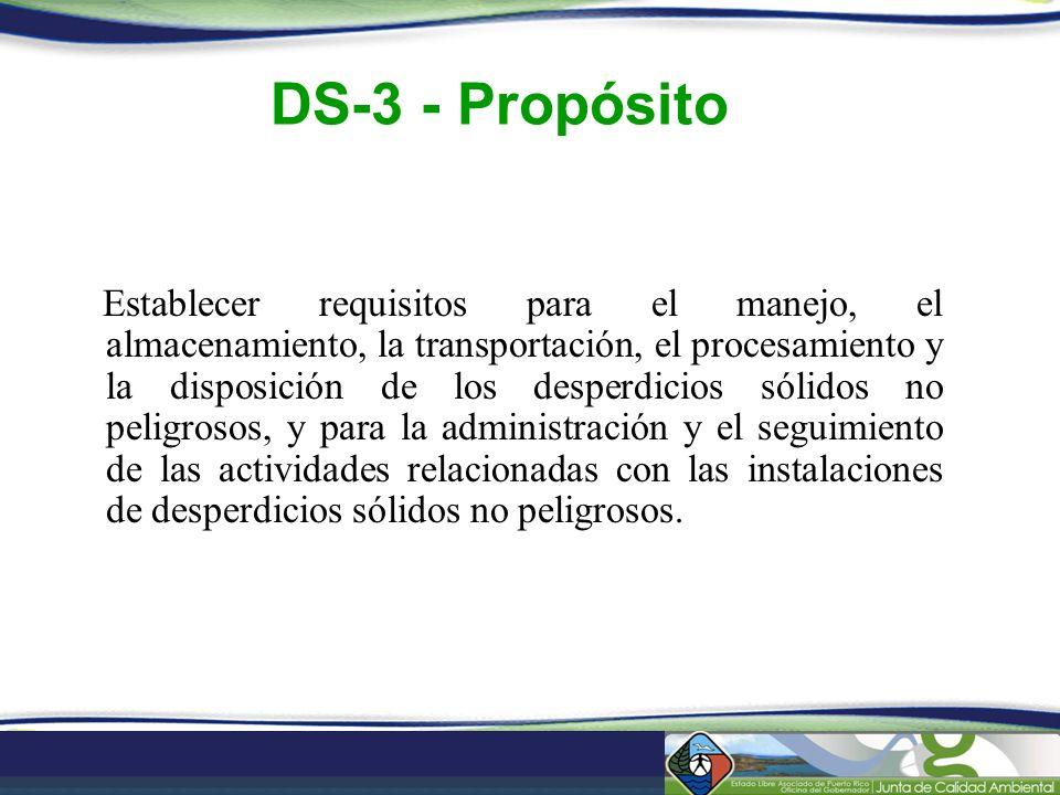 DS-3 - Propósito Establecer requisitos para el manejo, el almacenamiento, la transportación, el procesamiento y la disposición de los desperdicios sól