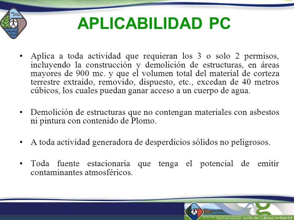 APLICABILIDAD PC Aplica a toda actividad que requieran los 3 o solo 2 permisos, incluyendo la construcción y demolición de estructuras, en áreas mayor