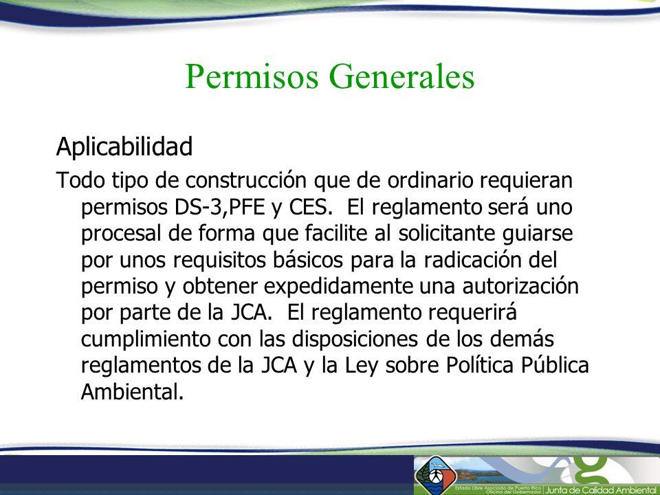Permisos Generales Aplicabilidad Todo tipo de construcción que de ordinario requieran permisos DS-3,PFE y CES. El reglamento será uno procesal de form