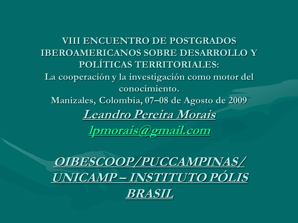 VIII ENCUENTRO DE POSTGRADOS IBEROAMERICANOS SOBRE DESARROLLO Y POLÍTICAS TERRITORIALES: La cooperación y la investigación como motor del conocimiento.