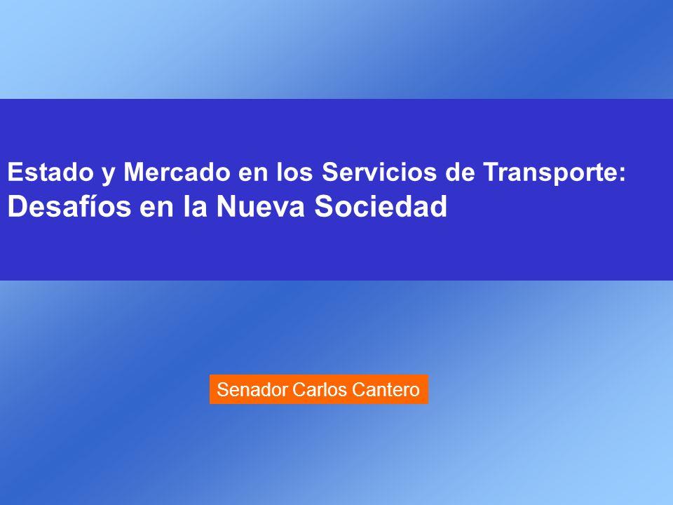 Estado y Mercado en los Servicios de Transporte: Desafíos en la Nueva Sociedad Senador Carlos Cantero
