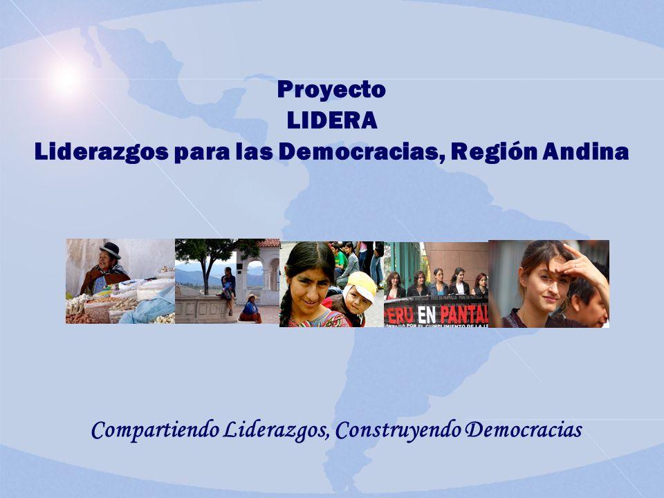 Proyecto LIDERA Liderazgos para las Democracias, Región Andina Compartiendo Liderazgos, Construyendo Democracias