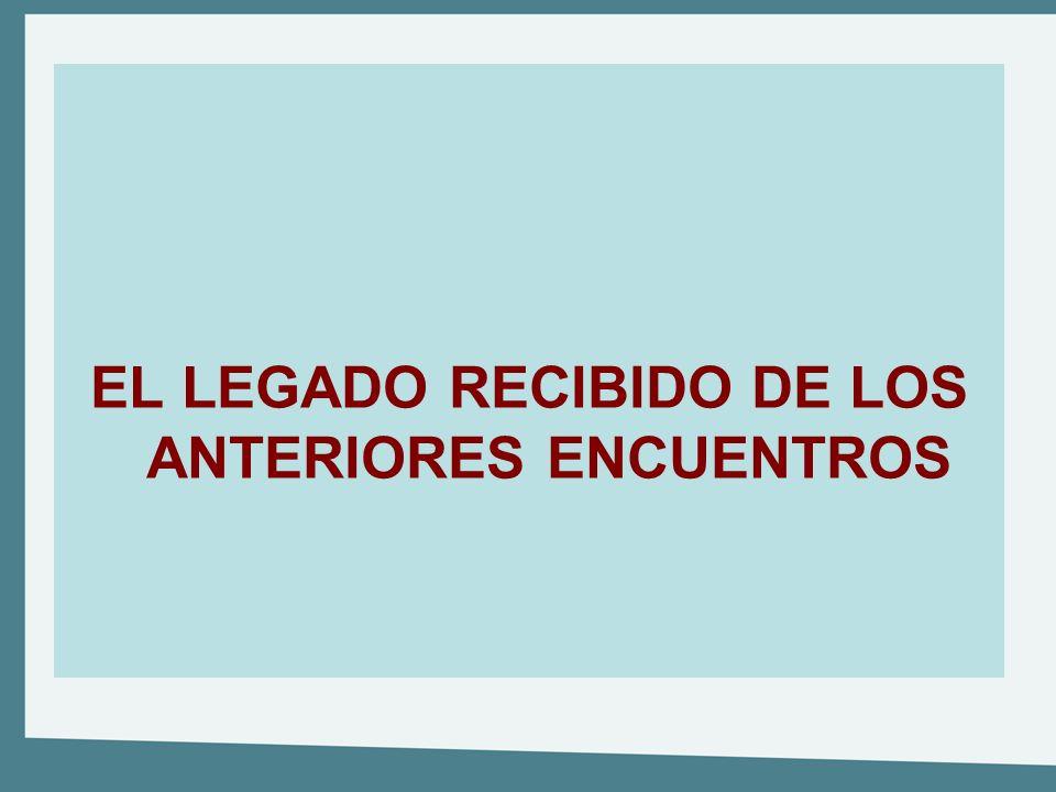 EL LEGADO RECIBIDO DE LOS ANTERIORES ENCUENTROS