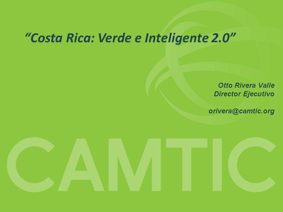 CAMTIC Objetivos generales Estrategia Costa Rica: Verde e Inteligente 2.0 Consolidar el ecosistema digital, –bienestar del mayor número, –desarrollo de un mercado de bienes y servicios digitales, sostenible y competitivo, –convergencia de actores (locales y extranjeros), –múltiples procesos y modelos de negocio; –todo impulsado por la innovación, la excelencia, el emprendimiento y la alta productividad.