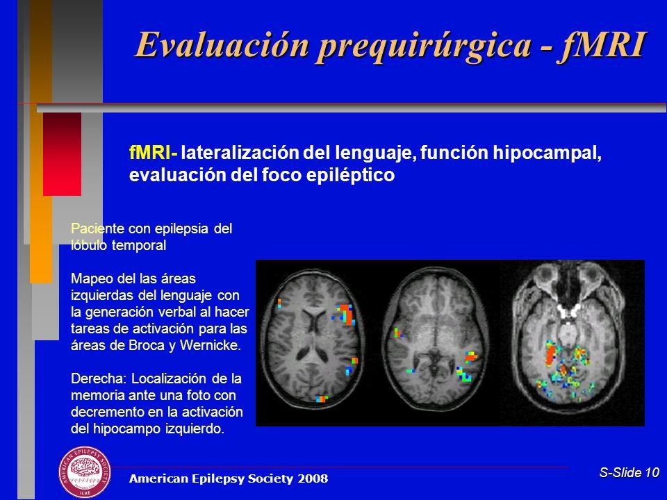 American Epilepsy Society 2008 S-Slide 10 Paciente con epilepsia del lóbulo temporal Mapeo del las áreas izquierdas del lenguaje con la generación ver