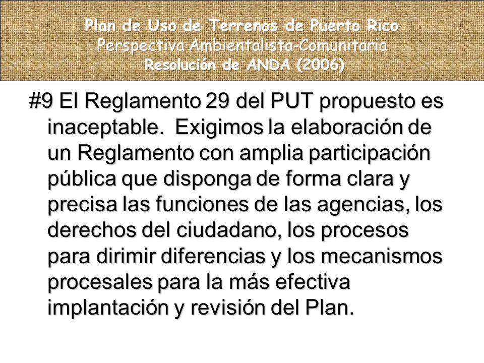 #9 El Reglamento 29 del PUT propuesto es inaceptable.