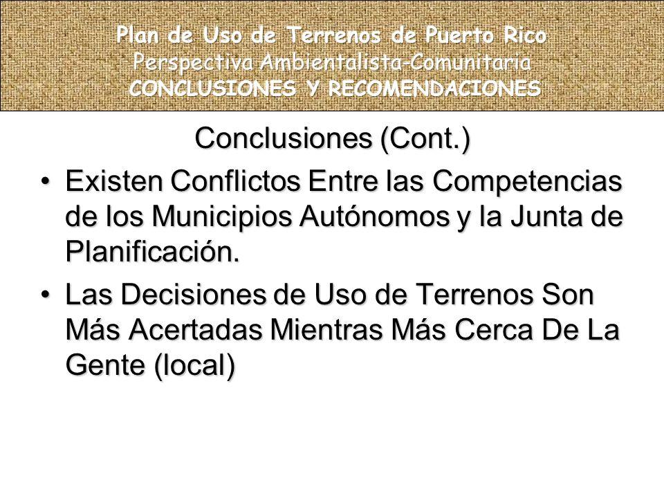 Conclusiones (Cont.) Existen Conflictos Entre las Competencias de los Municipios Autónomos y la Junta de Planificación.Existen Conflictos Entre las Competencias de los Municipios Autónomos y la Junta de Planificación.