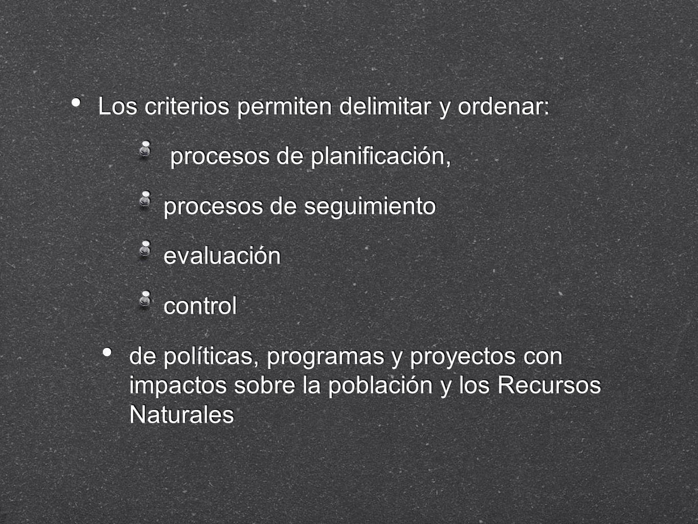 Los criterios permiten delimitar y ordenar: procesos de planificación, procesos de seguimiento evaluación control de políticas, programas y proyectos