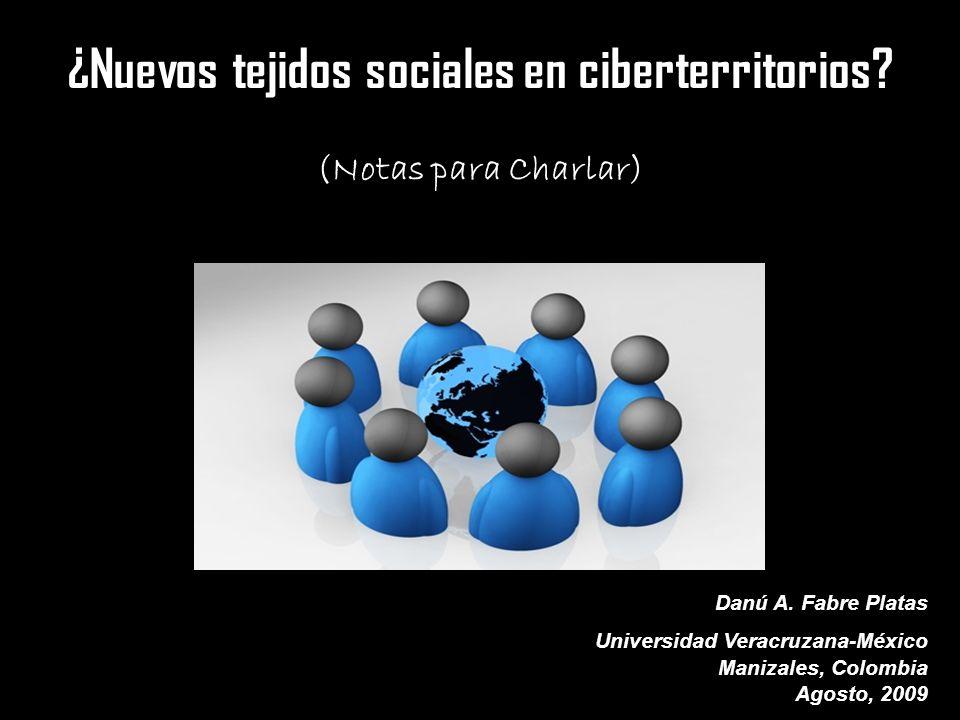 ¿Nuevos tejidos sociales en ciberterritorios. (Notas para Charlar) Danú A.