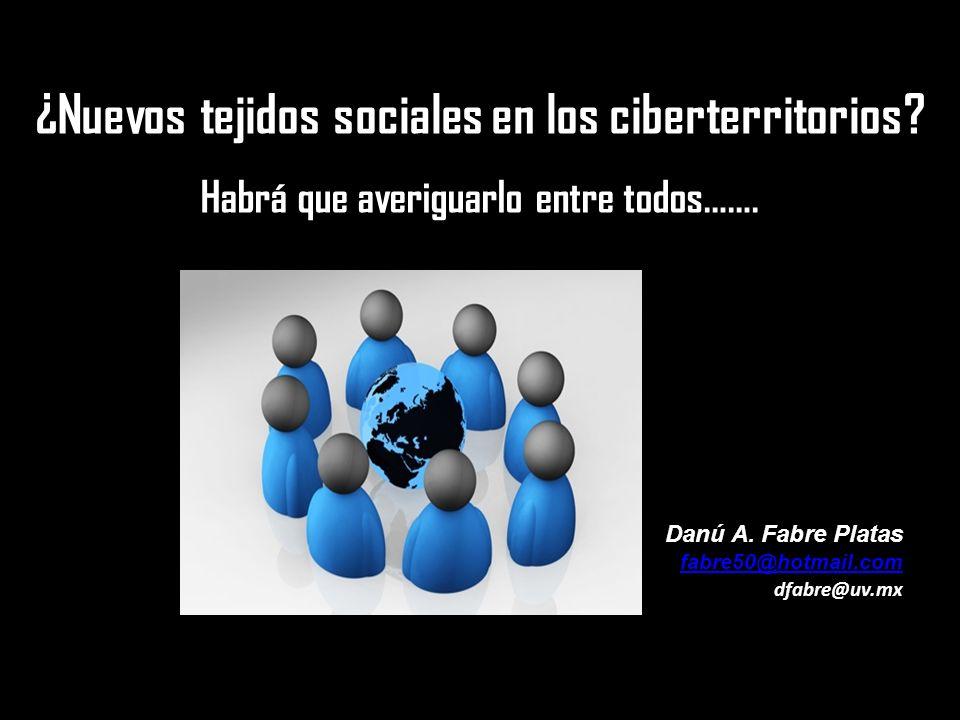 ¿Nuevos tejidos sociales en los ciberterritorios. Habrá que averiguarlo entre todos…….