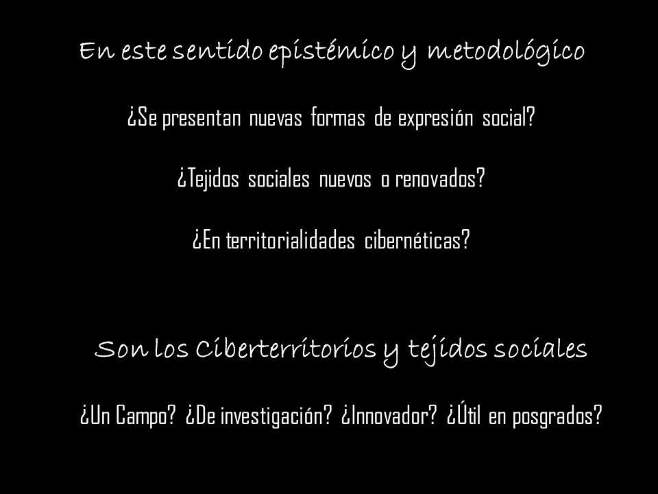 Son los Ciberterritorios y tejidos sociales ¿Un Campo.