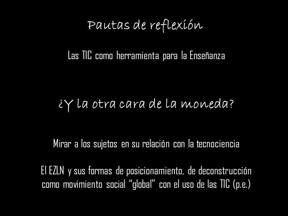 Pautas de reflexión Las TIC como herramienta para la Enseñanza ¿Y la otra cara de la moneda.