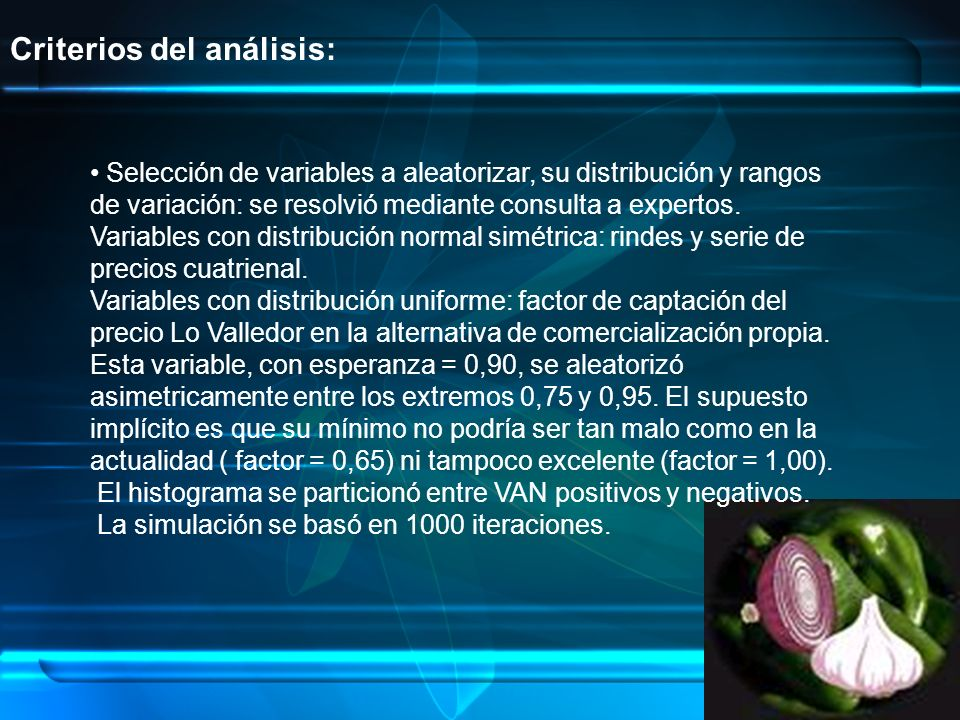 Criterios del análisis: Selección de variables a aleatorizar, su distribución y rangos de variación: se resolvió mediante consulta a expertos. Variabl