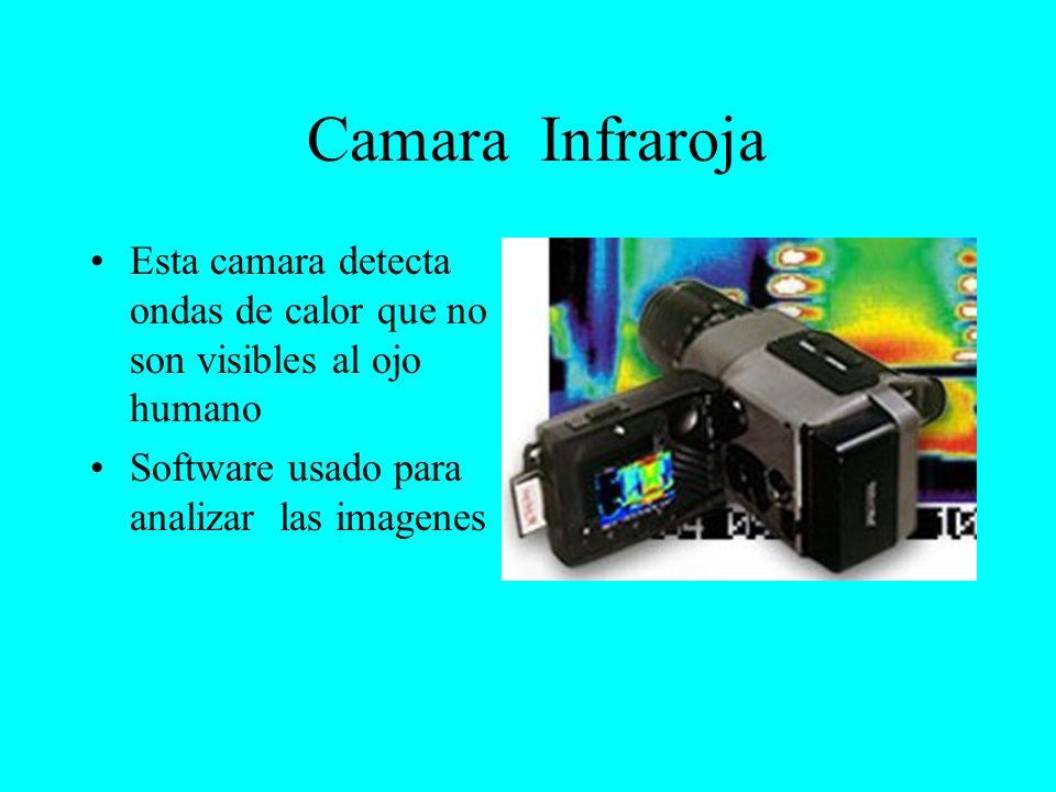 Camara Infraroja Esta camara detecta ondas de calor que no son visibles al ojo humano Software usado para analizar las imagenes