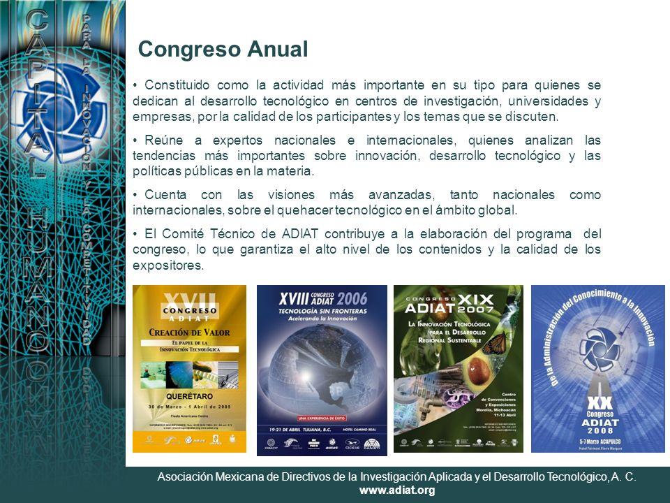 Asociación Mexicana de Directivos de la Investigación Aplicada y el Desarrollo Tecnológico, A. C. www.adiat.org Constituido como la actividad más impo