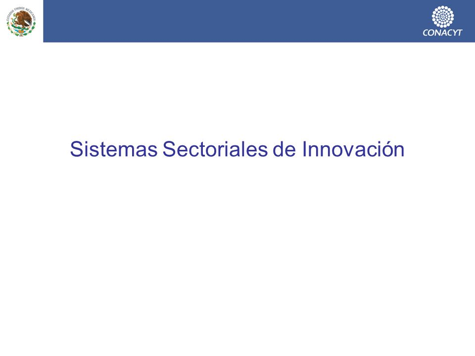 Fortalecimiento de Sistemas Sectoriales de Innovación (SSI) Facilitar el desarrollo de actividades de innovación tecnológica en los sectores industriales estratégicos, contribuyendo así a elevar la competitividad y crecimiento del sector.