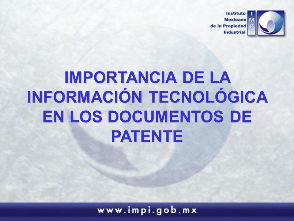 IMPORTANCIA DE LA INFORMACIÓN TECNOLÓGICA EN LOS DOCUMENTOS DE PATENTE