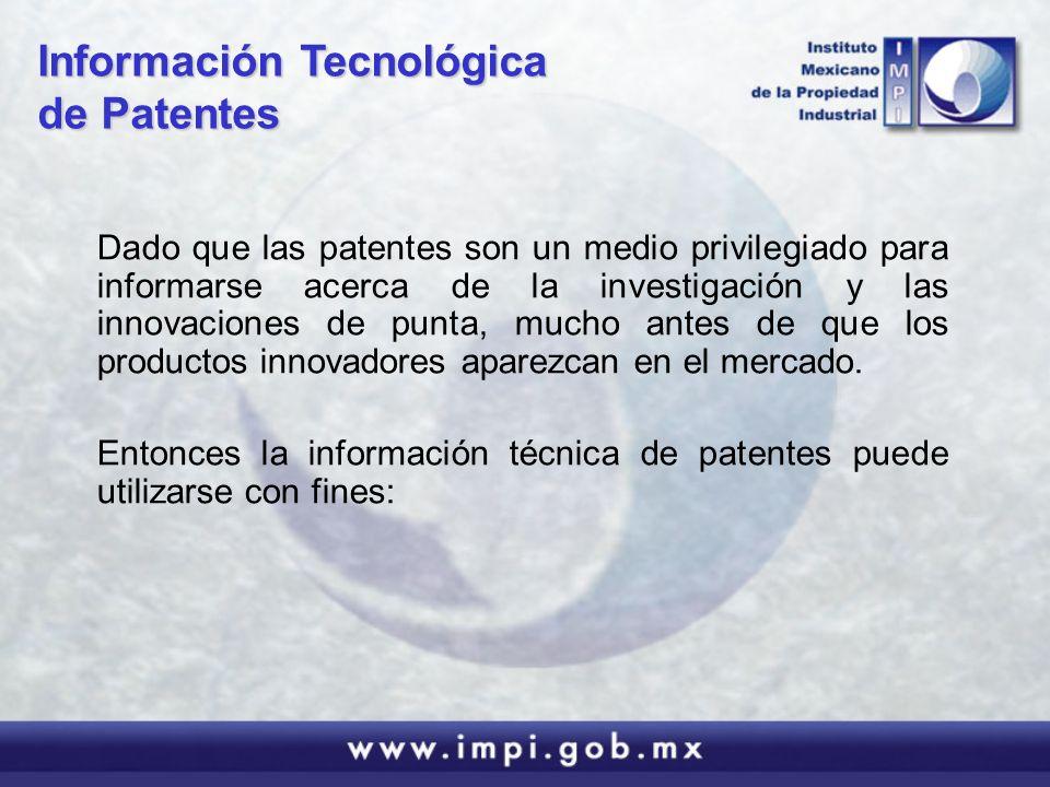 Dado que las patentes son un medio privilegiado para informarse acerca de la investigación y las innovaciones de punta, mucho antes de que los product