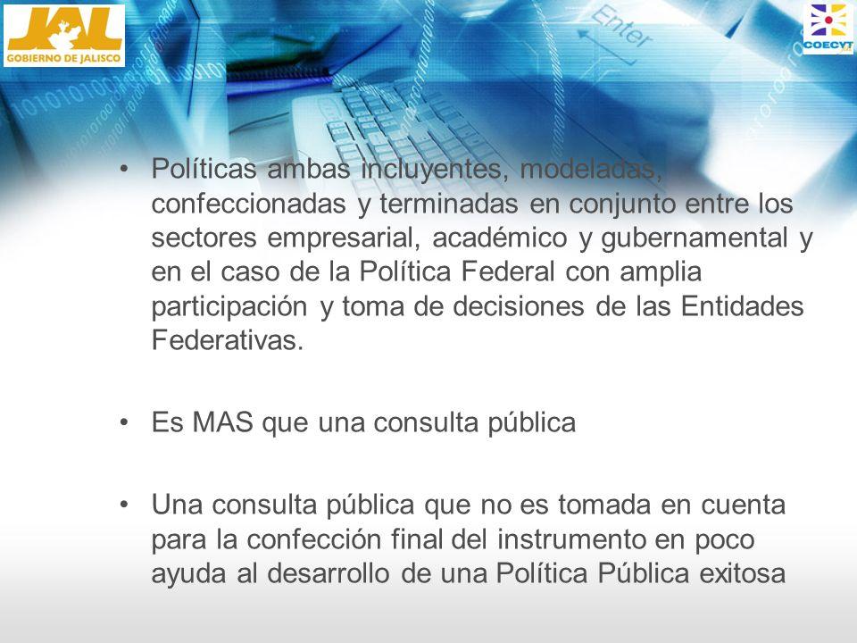 Políticas ambas incluyentes, modeladas, confeccionadas y terminadas en conjunto entre los sectores empresarial, académico y gubernamental y en el caso
