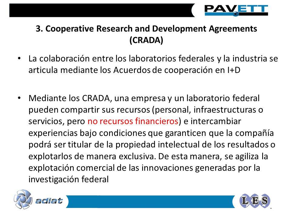 3. Cooperative Research and Development Agreements (CRADA) La colaboración entre los laboratorios federales y la industria se articula mediante los Ac
