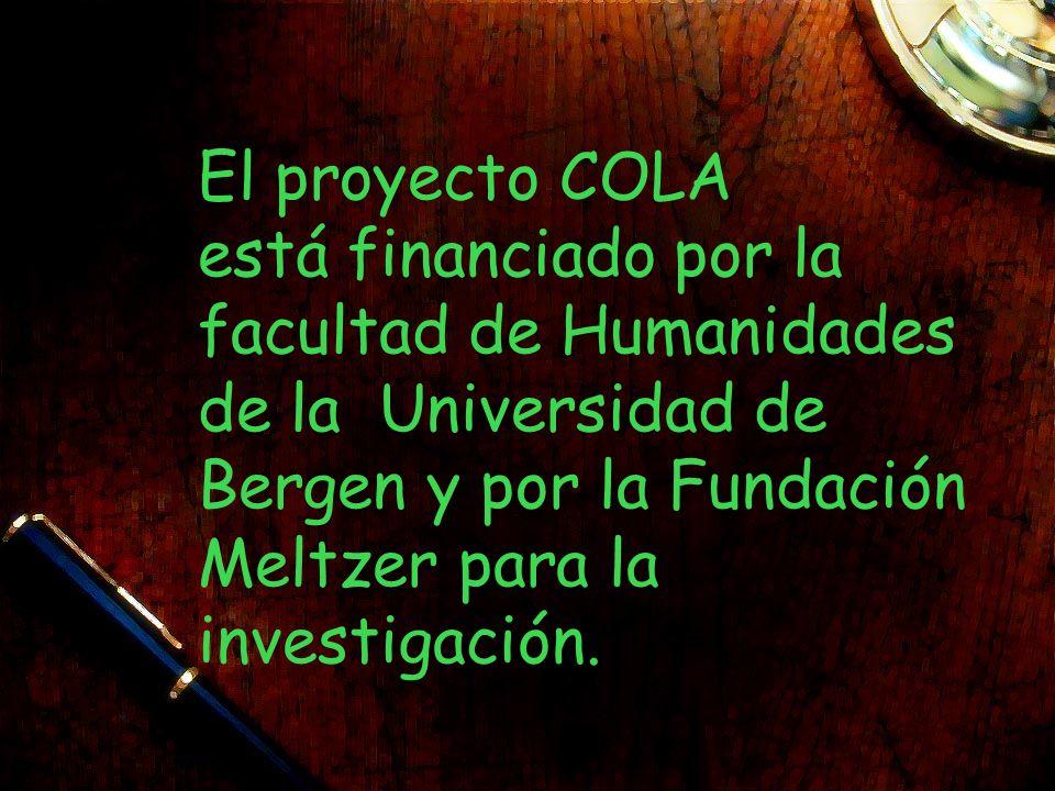 El proyecto COLA está financiado por la facultad de Humanidades de la Universidad de Bergen y por la Fundación Meltzer para la investigación.