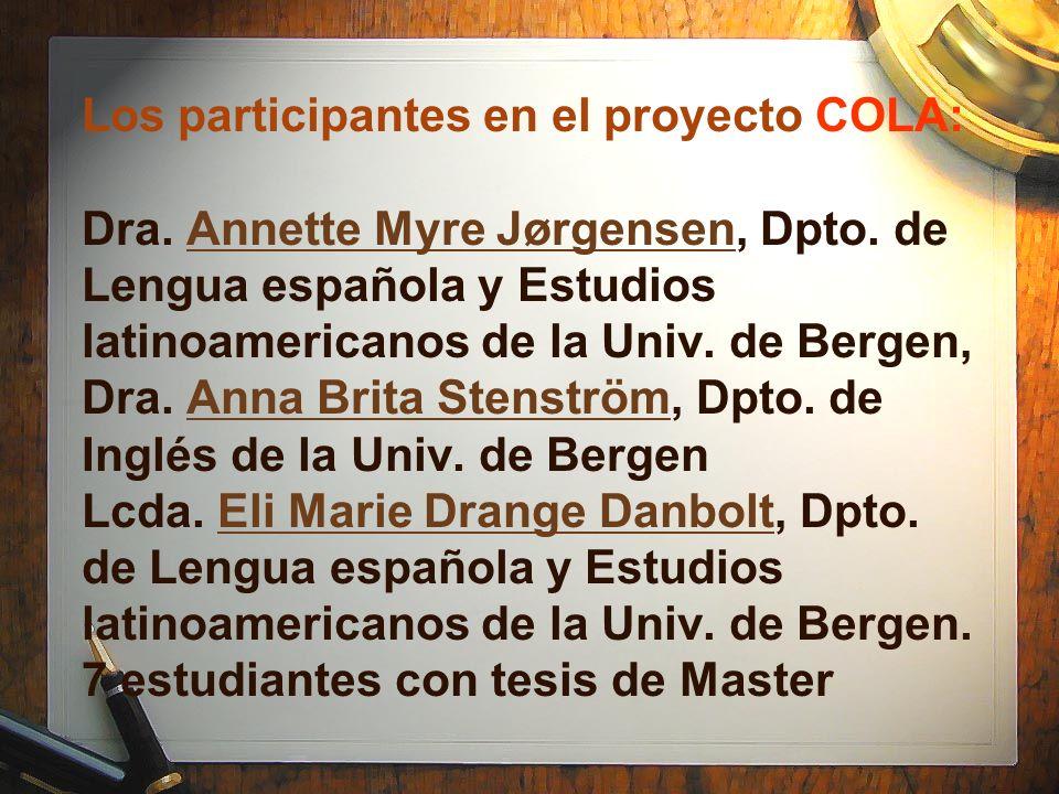 http://www.colam.tk/ http://www.colam.tk/ COLA = Corpus de Lenguaje Adolescente El fin principal del proyecto COLA es recoger el habla de los jóvenes comprendidos entre los 13 y 19 años de Madrid, así como de otras capitales latinoamericanas, para construir un corpus del habla juvenil para la investigación accesible en Internet.
