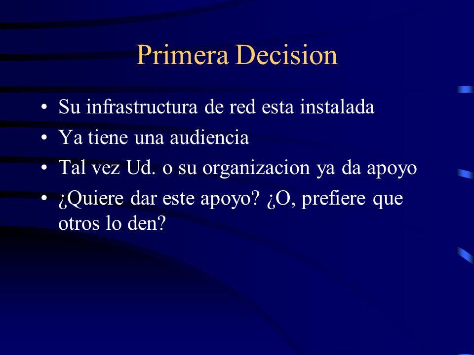 Primera Decision Su infrastructura de red esta instalada Ya tiene una audiencia Tal vez Ud.