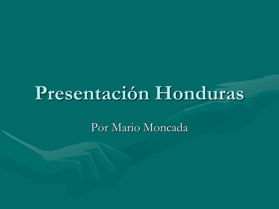 Presentación Honduras Por Mario Moncada