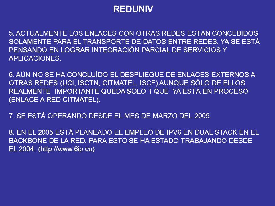 TOPOLOGÍA DE LA RED RED 3 RED 1 RED 2 RED 24 NODO CENTRAL REDUNIV NODO CENTRAL RED INFOMED NODO CENTRAL RED CUBARTE NODO CENTRAL RED MINED REDUNIV TODOS LOS ENLACES SON FRAME RELAY