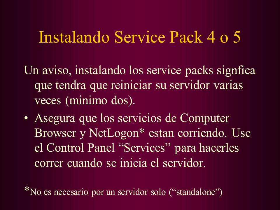 Instalando Service Pack 4 o 5 Un aviso, instalando los service packs signfica que tendra que reiniciar su servidor varias veces (minimo dos). Asegura