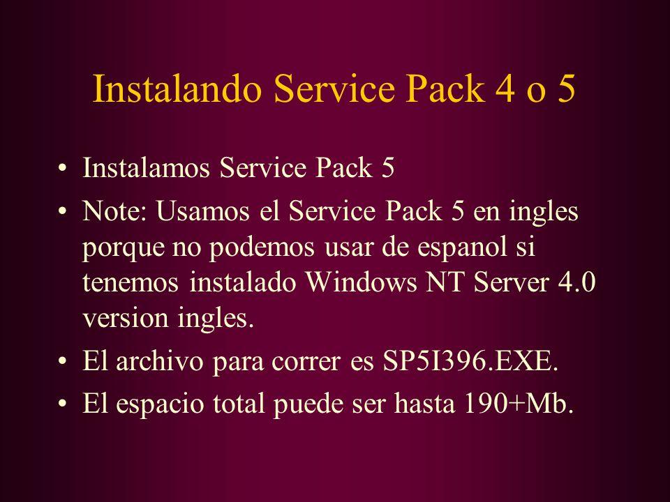 Instalando Service Pack 4 o 5 Instalamos Service Pack 5 Note: Usamos el Service Pack 5 en ingles porque no podemos usar de espanol si tenemos instalad